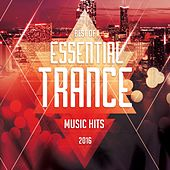 Best Of Essential Trance Music Hits 2016 by Various Artists