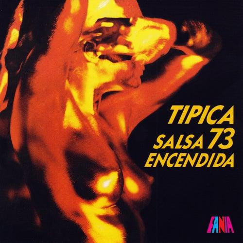 Salsa Encendida by Tipica 73