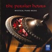 The Persian Hours: Mystical Piano Music by Tamara Anna Cislowska