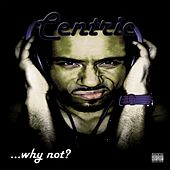 Why Not? by Centric