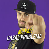 Casal Problema by MC Kali