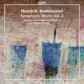 Andriessen: Symphonic Works, Vol. 4 by The Netherlands Symphony Orchestra