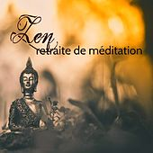 Zen, retraite de méditation – Musique zen très douce pour la méditation, le relax et le sommeil by Oasis de Détente et Relaxation