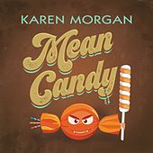Mean Candy by Karen Morgan