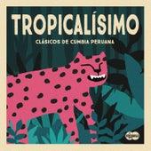 Tropicalísimo: Clásicos de Cumbia Peruana by Various Artists
