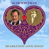 30 Greatest Love Songs by Slim Whitman
