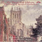 Te Deum & Jubilate, Vol. 3 by Hereford Cathedral Choir