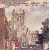 Te Deum & Jubilate, Vol. 3 by Hereford Cathedral Choir
