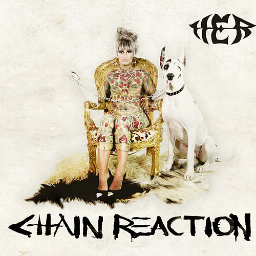 Chain Reaction von Her