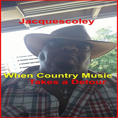 When Country Music Takes a Detour by Jacquescoley