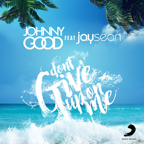 Don't Give up on Me (Radio Edit) by Jay Sean