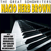 The Great Songwriters: Nacio Herb Brown by Various Artists