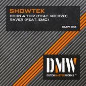 Born 4 Thiz / Raver by Showtek