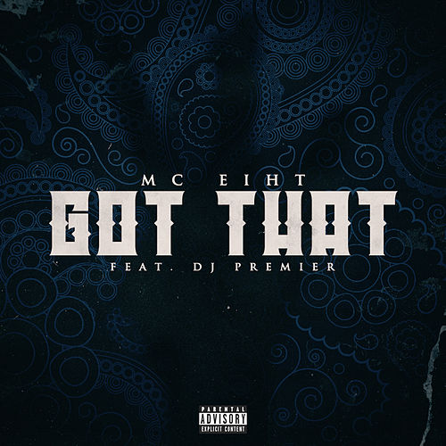 Got That by MC Eiht