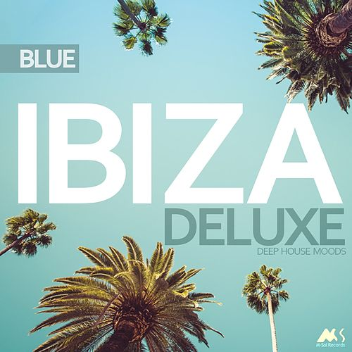 Ibiza Blue Deluxe: Deep House Moods by Various Artists