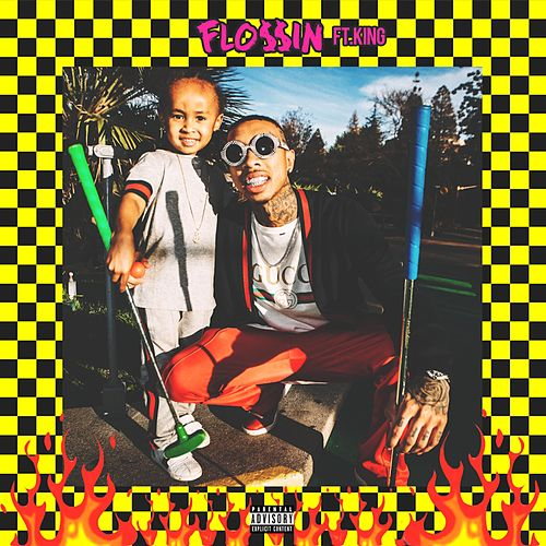 Flossin (feat. King) by Tyga