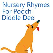 Nursery Rhymes For Pooch Diddle Dee by Music For Children, Kids Hits Project, Toddler Time