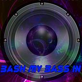 Bash My Bass In by Dubstep Hitz (1)