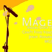 Angel Dust (I Can't Find You) [feat. Ronan Mg] by Mage