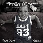 Smile More (feat. Alana J) by Shyne On Me