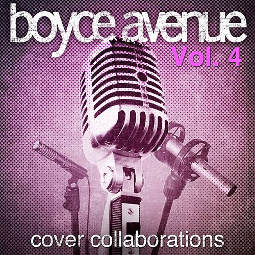 Cover Collaborations, Vol. 4 de Boyce Avenue