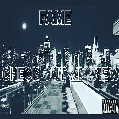 Check out My View by Fame
