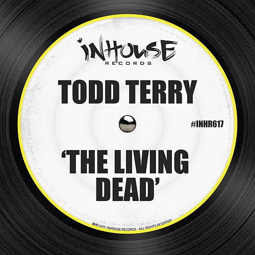 The Living Dead by Todd Terry