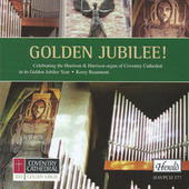 Golden Jubilee! Celebrating the Harrison & Harrison Organ of Coventry Cathedral in Its Golden Jubilee Year by Kerry Beaumont