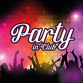 Party in Club – Summer Hits 2017, Relax, Ibiza Party Night, Dancefloor, Sexy Chill by Electro Lounge All Stars