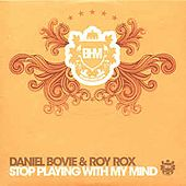 Stop Playing With My Mind by Roy Rox