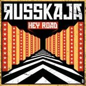 Hey Road by Russkaja
