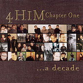Chapter One...A Decade von 4 Him
