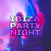 Ibiza Party Night – Chillout Hits, Dance Floor, Electronic Music, Summertime, Chill Out Music von Chill Out 2016