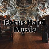 Focus Hard Music by Music For Reading, Brain Study Music Guys, Improve Concentration Music Oasis