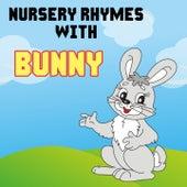 Nursery Rhymes With Bunny by Nursery Rhymes