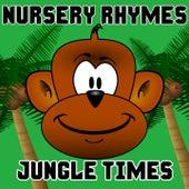 Nursery Rhymes Jungle Times by Nursery Rhymes