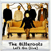 Let's Go (Live) by The Bitteroots
