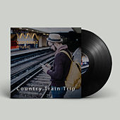 Train Trip Country Music by Various Artists