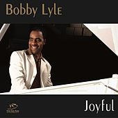 Play & Download Joyful by Bobby Lyle | Napster