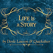 Life is a Story by Doyle Lawson