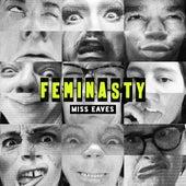 Feminasty by Miss Eaves