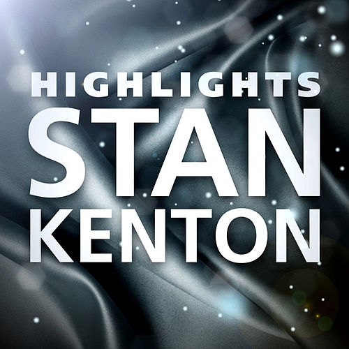 Play & Download Highlights by Stan Kenton | Napster