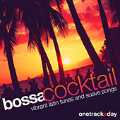 Bossa Cocktail (Vibrant Latin Tunes and Suave Songs) by Various Artists