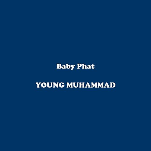 Play & Download Baby Phat by Young Muhammad | Napster