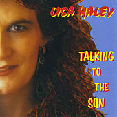 Talking to the Sun by Lisa Haley