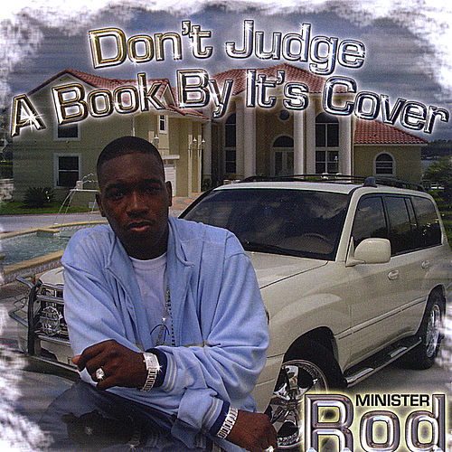 Don't Judge a Book By It's Cover by Minister Rod