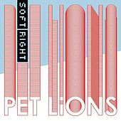 Play & Download Soft Right by Pet Lions | Napster