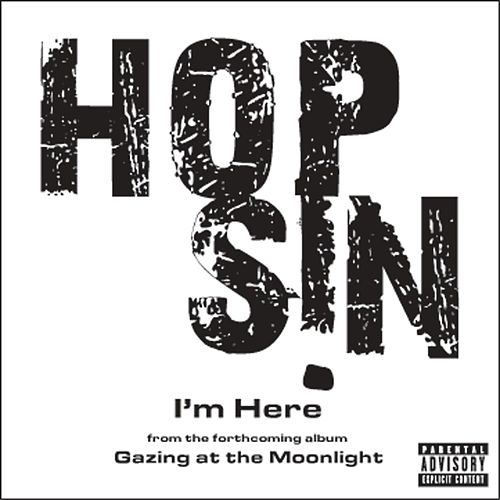I'm Here by Hopsin