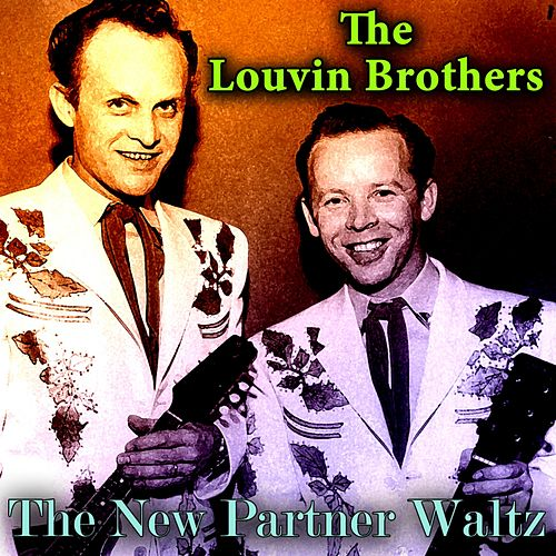 The New Partner Waltz by The Louvin Brothers