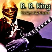 The Key to My Kingdom de B.B. King